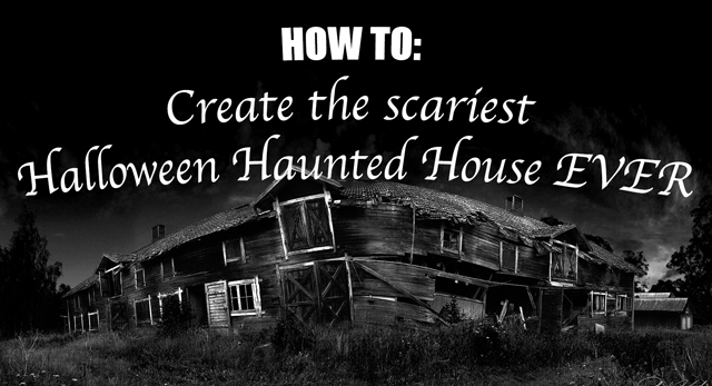 HOW TO: Create the scariest Halloween Haunted House EVER! - Tech ...