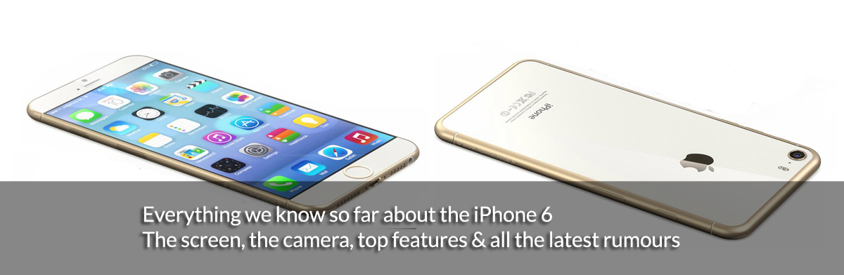 Everything we know so far about the iPhone 6